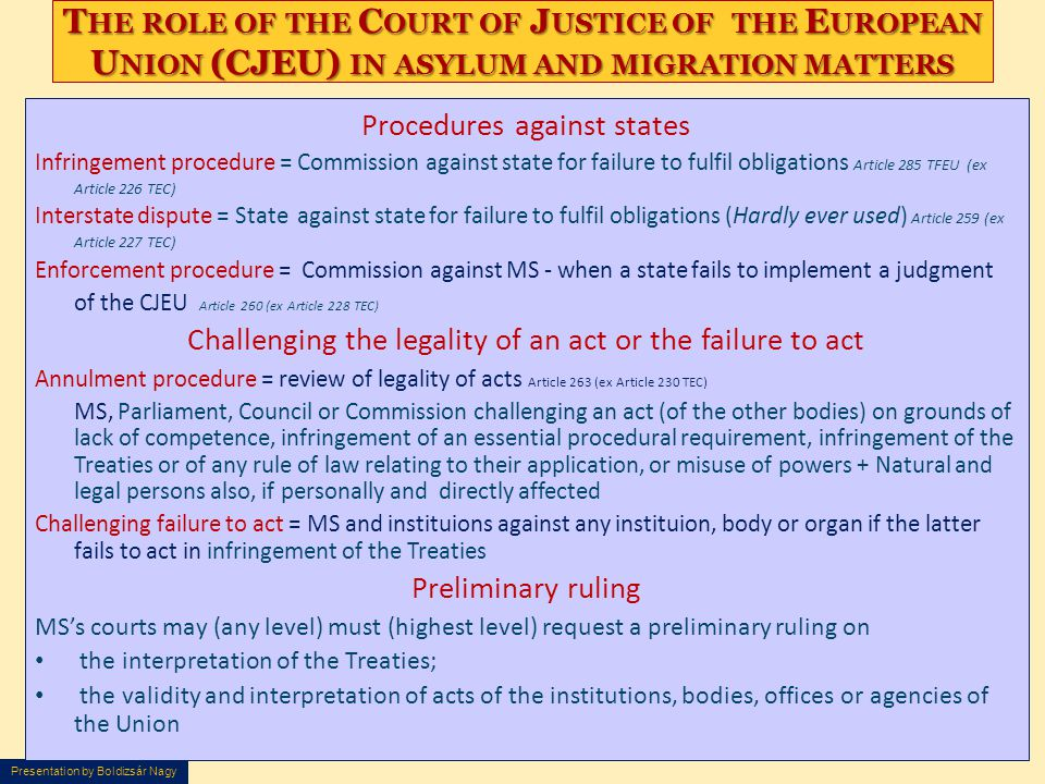 Presentation by Boldizsár Nagy T HE ROLE OF THE C OURT OF J USTICE OF THE E UROPEAN U NION (CJEU) IN ASYLUM AND MIGRATION MATTERS Procedures against s