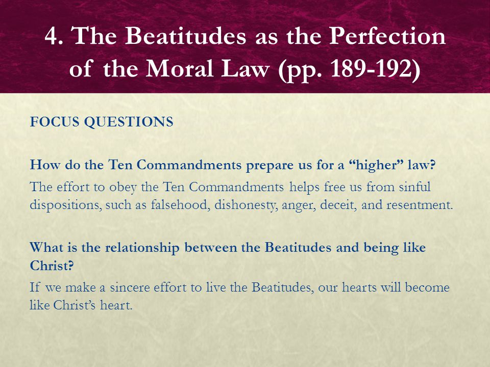 """FOCUS QUESTIONS How do the Ten Commandments prepare us for a """"higher"""" law? The effort to obey the Ten Commandments helps free us from sinful dispositi"""