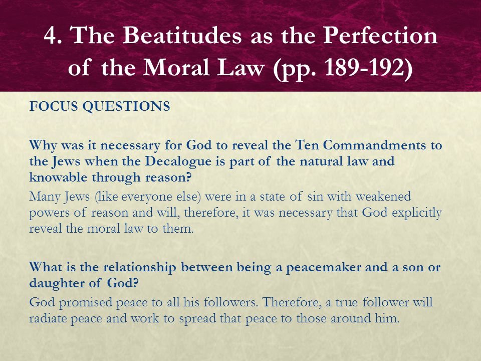 FOCUS QUESTIONS Why was it necessary for God to reveal the Ten Commandments to the Jews when the Decalogue is part of the natural law and knowable thr