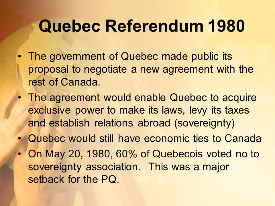 Quebec Referendum 1980 The government of Quebec made public its proposal to negotiate a new agreement with the rest of Canada. The agreement would ena