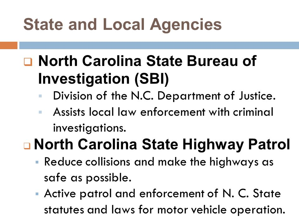 State and Local Agencies  North Carolina State Bureau of Investigation (SBI)  Division of the N.C.