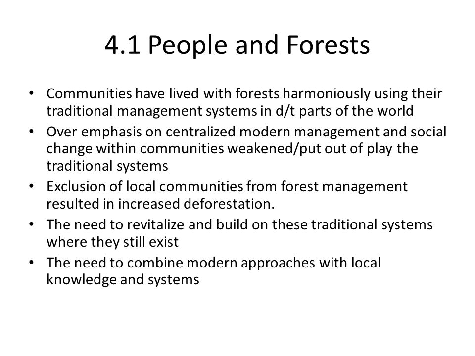 4.1 People and Forests Communities have lived with forests harmoniously using their traditional management systems in d/t parts of the world Over emph