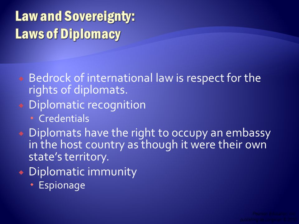  Bedrock of international law is respect for the rights of diplomats.