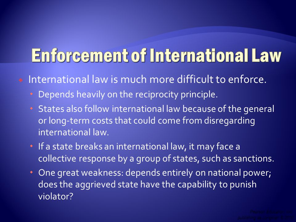  International law is much more difficult to enforce.