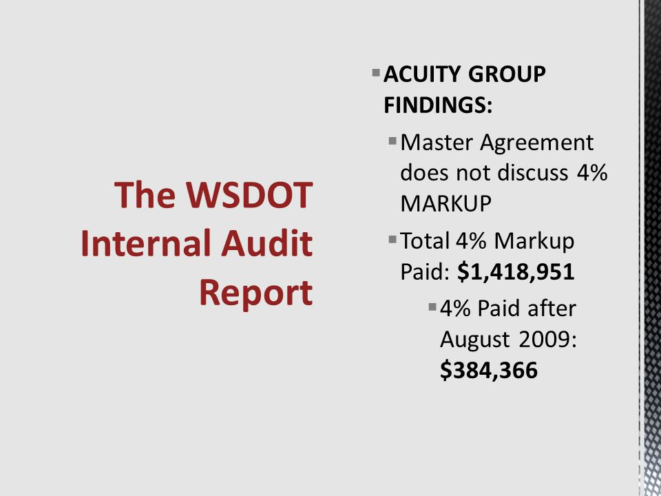 ACUITY GROUP FINDINGS:  Master Agreement does not discuss 4% MARKUP  Total 4% Markup Paid: $1,418,951  4% Paid after August 2009: $384,366 The WS