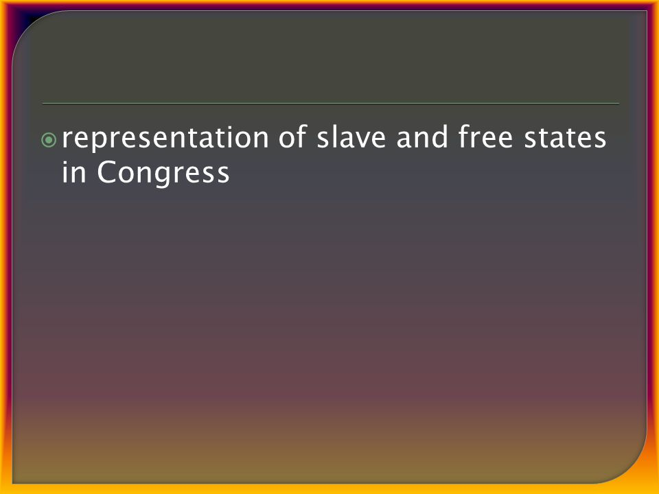  representation of slave and free states in Congress