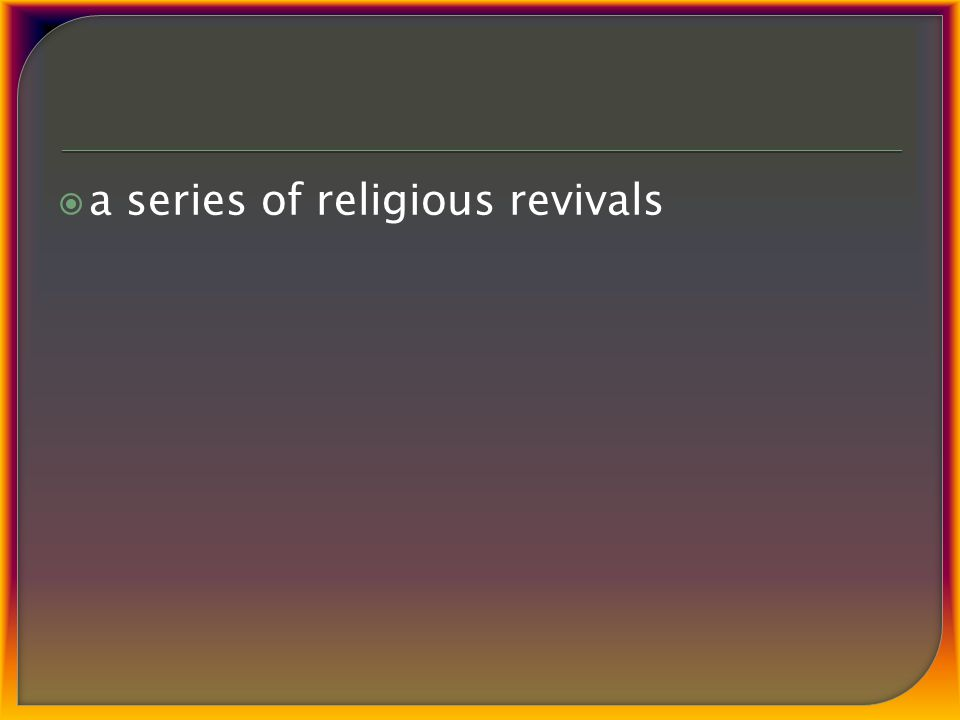  a series of religious revivals