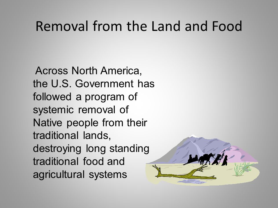 Removal from the Land and Food Across North America, the U.S.