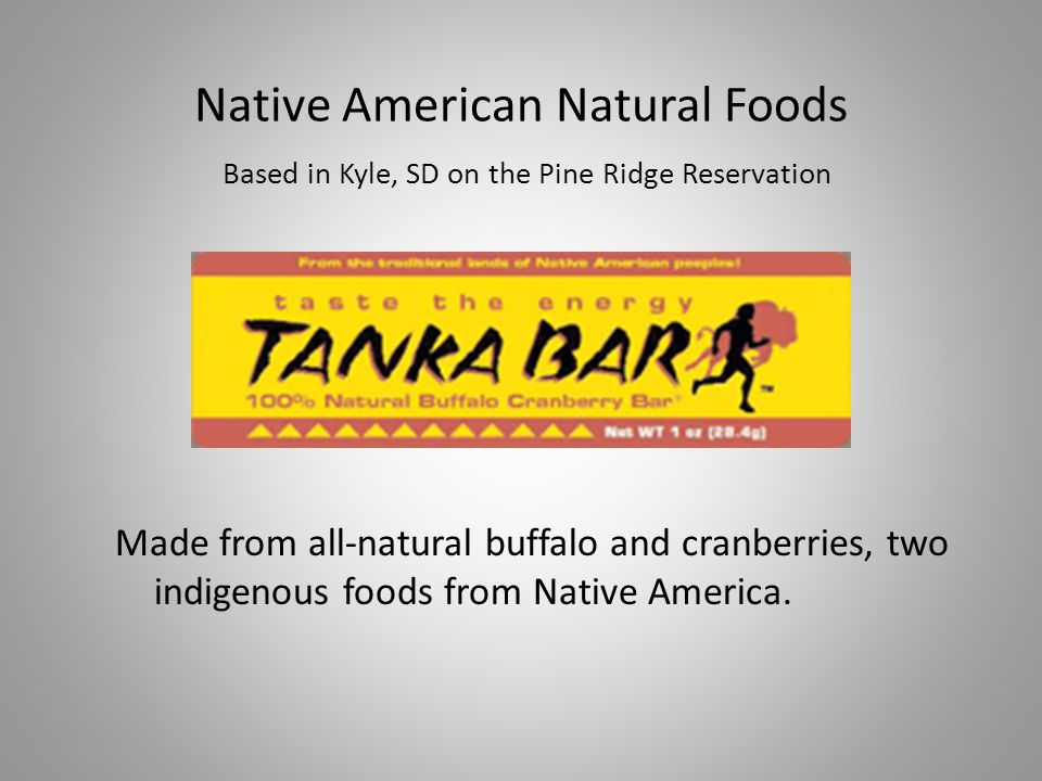 Native American Natural Foods Based in Kyle, SD on the Pine Ridge Reservation Made from all-natural buffalo and cranberries, two indigenous foods from Native America.