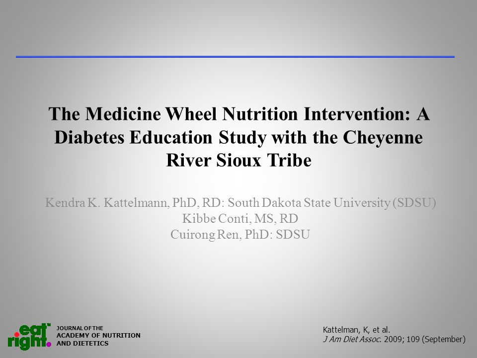 The Medicine Wheel Nutrition Intervention: A Diabetes Education Study with the Cheyenne River Sioux Tribe Kendra K.