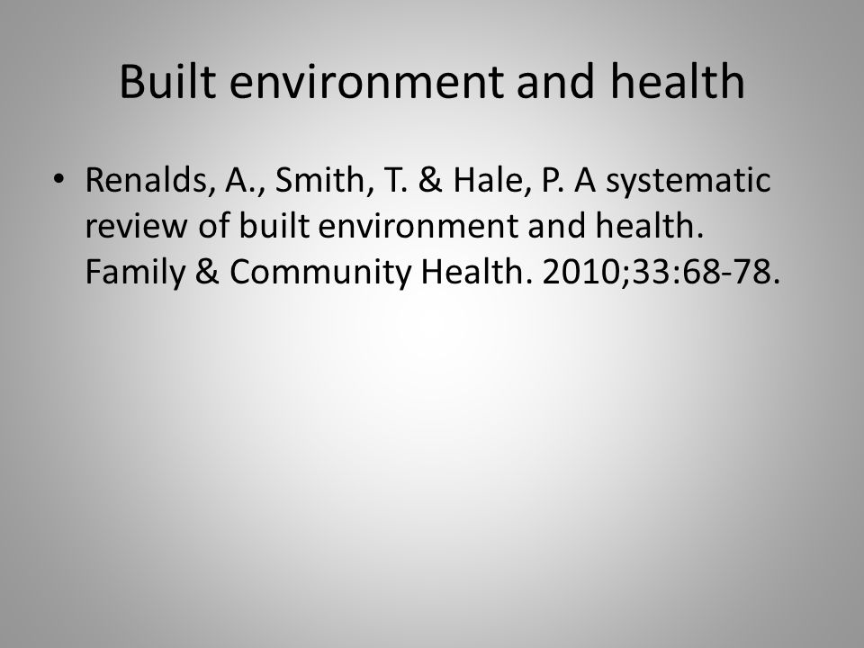 Built environment and health Renalds, A., Smith, T.