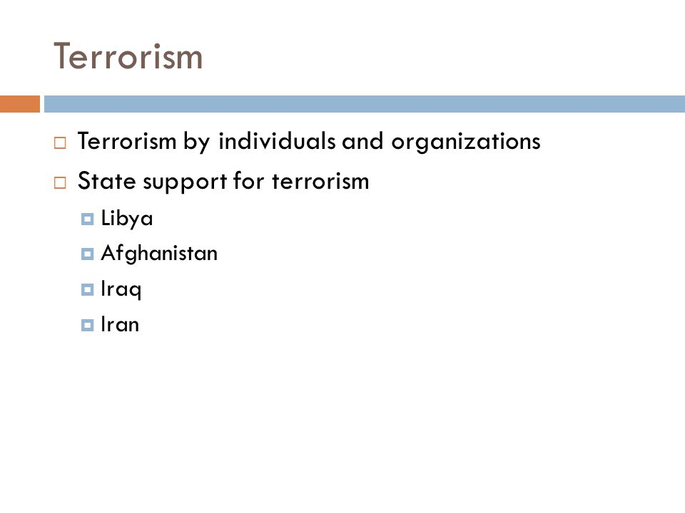Terrorism  Terrorism by individuals and organizations  State support for terrorism  Libya  Afghanistan  Iraq  Iran