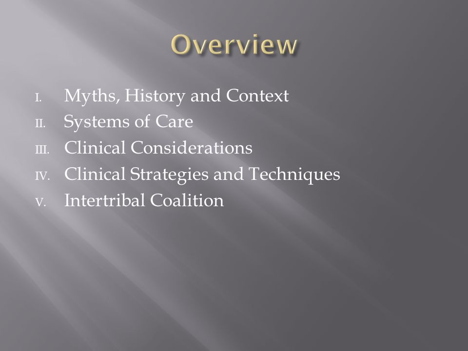 I. Myths, History and Context II. Systems of Care III.