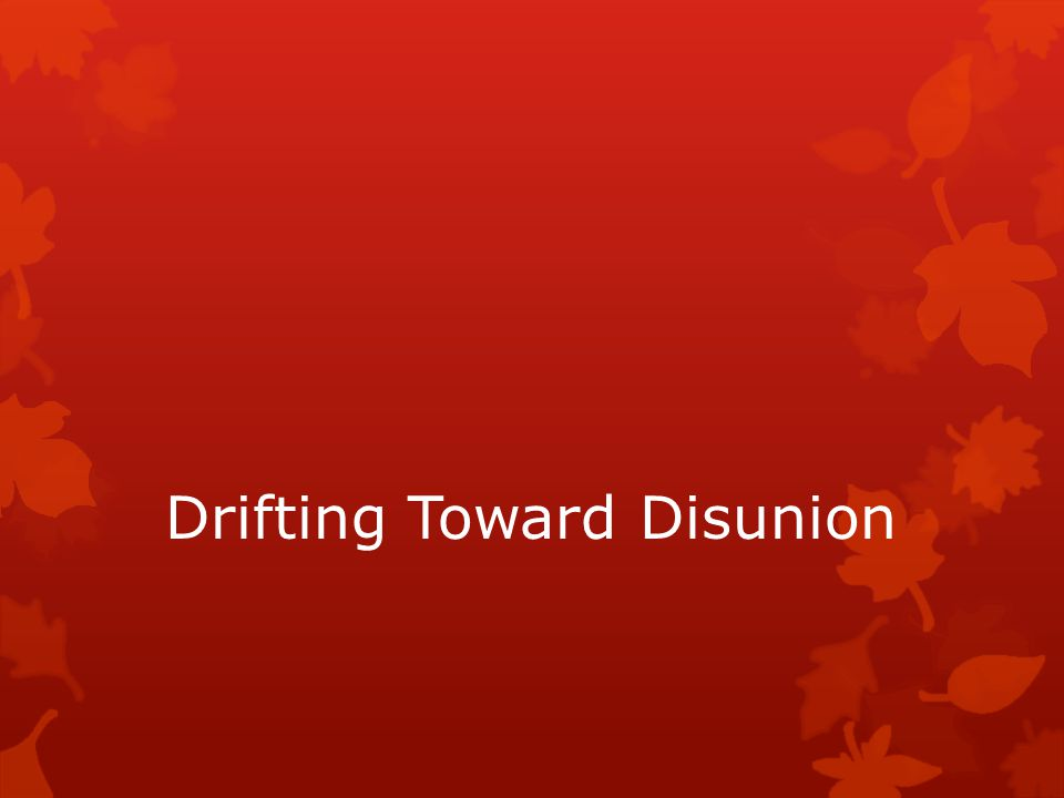 Drifting Toward Disunion