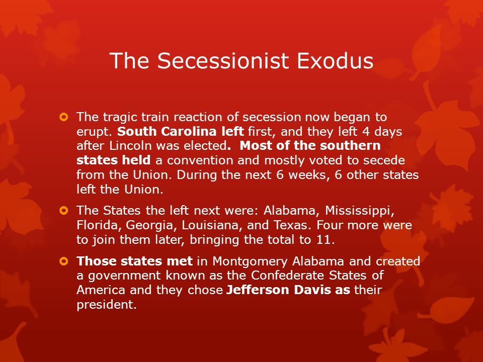 The Secessionist Exodus  The tragic train reaction of secession now began to erupt.