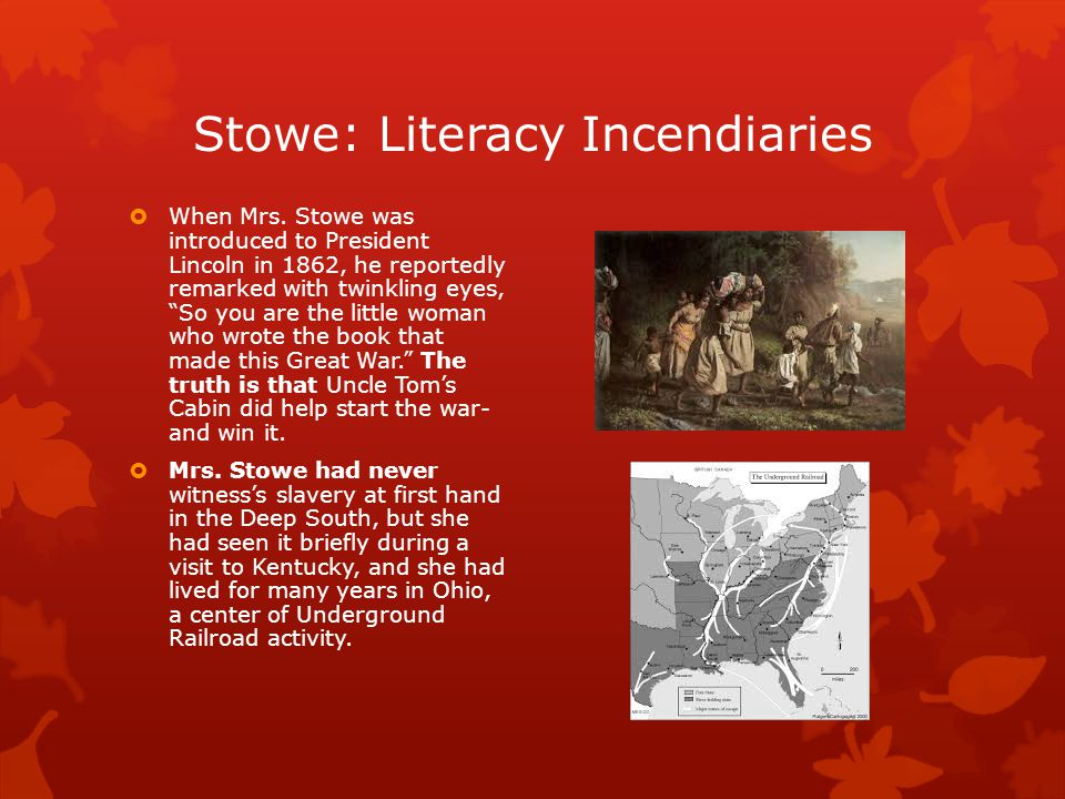 Stowe: Literacy Incendiaries  When Mrs.
