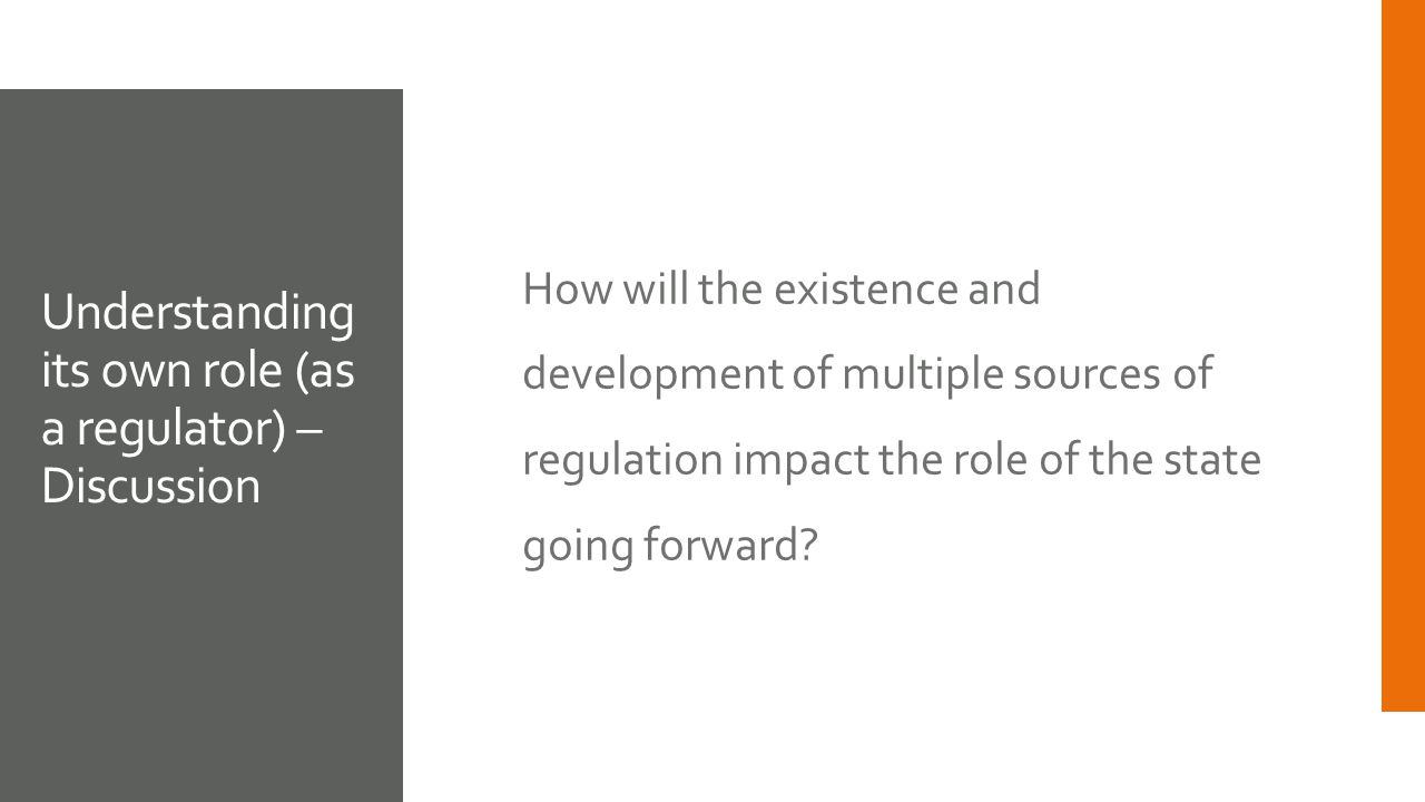 How will the existence and development of multiple sources of regulation impact the role of the state going forward.