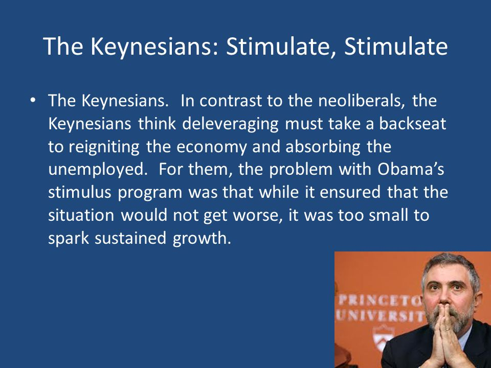 The Keynesians: Stimulate, Stimulate The Keynesians.