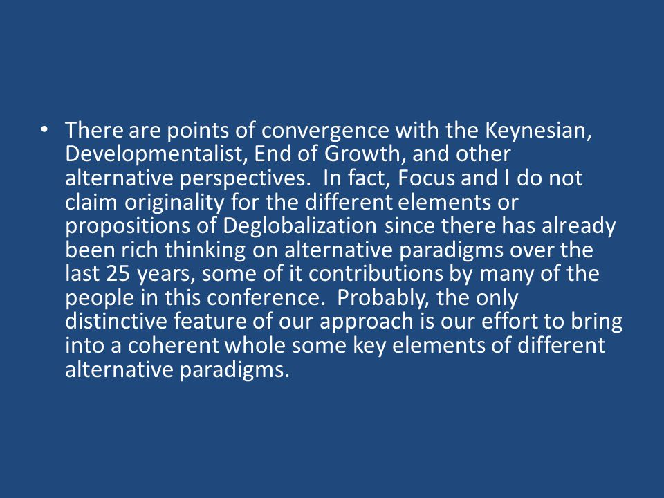 There are points of convergence with the Keynesian, Developmentalist, End of Growth, and other alternative perspectives.
