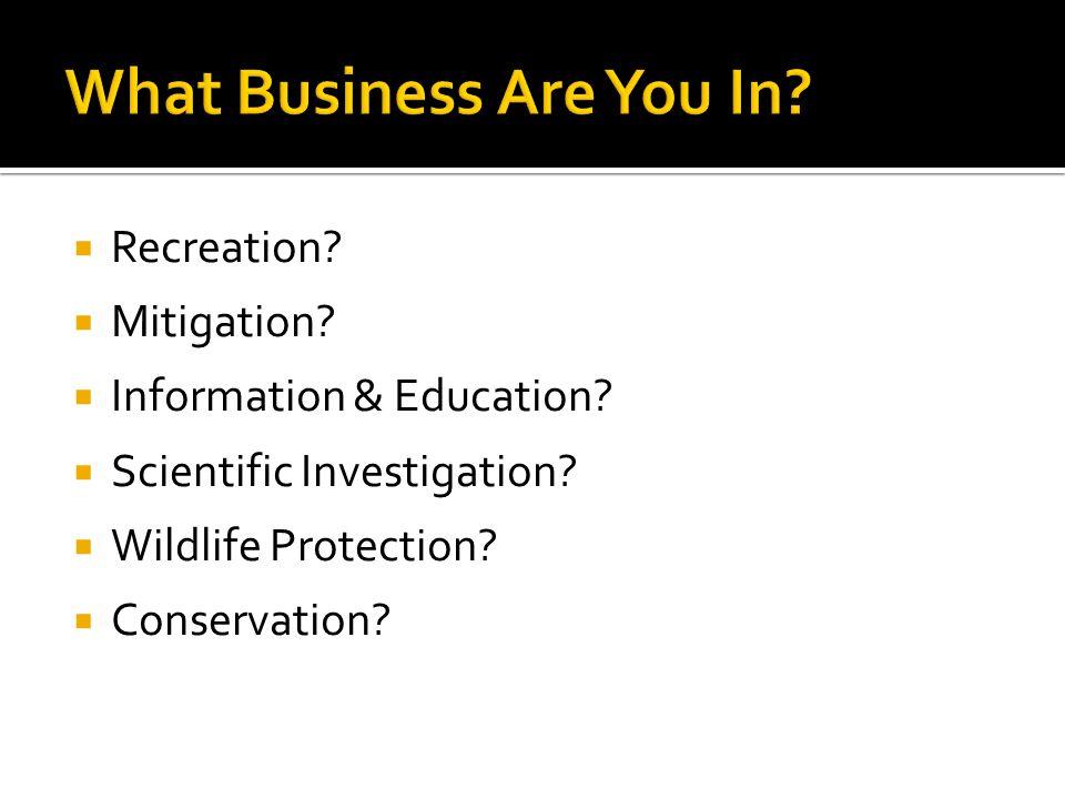  Recreation.  Mitigation.  Information & Education.