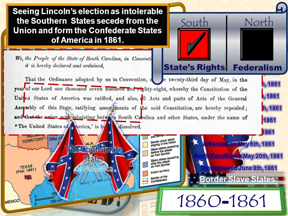 Lincoln (Republican) wins the presidential election of 1860 Lincoln's opposition to the spread of Slavery causes many Southern States to threaten secession from the Union.