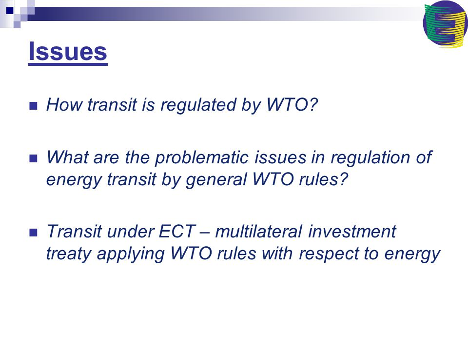 Issues How transit is regulated by WTO.