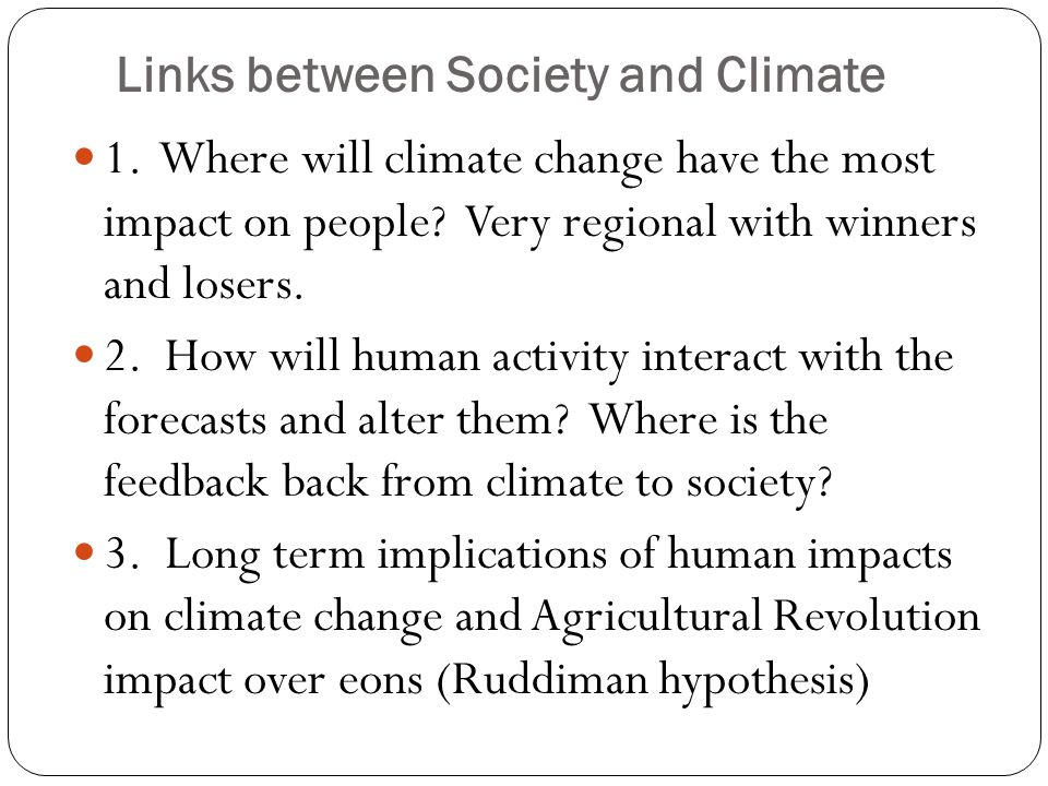 Links between Society and Climate 1. Where will climate change have the most impact on people.