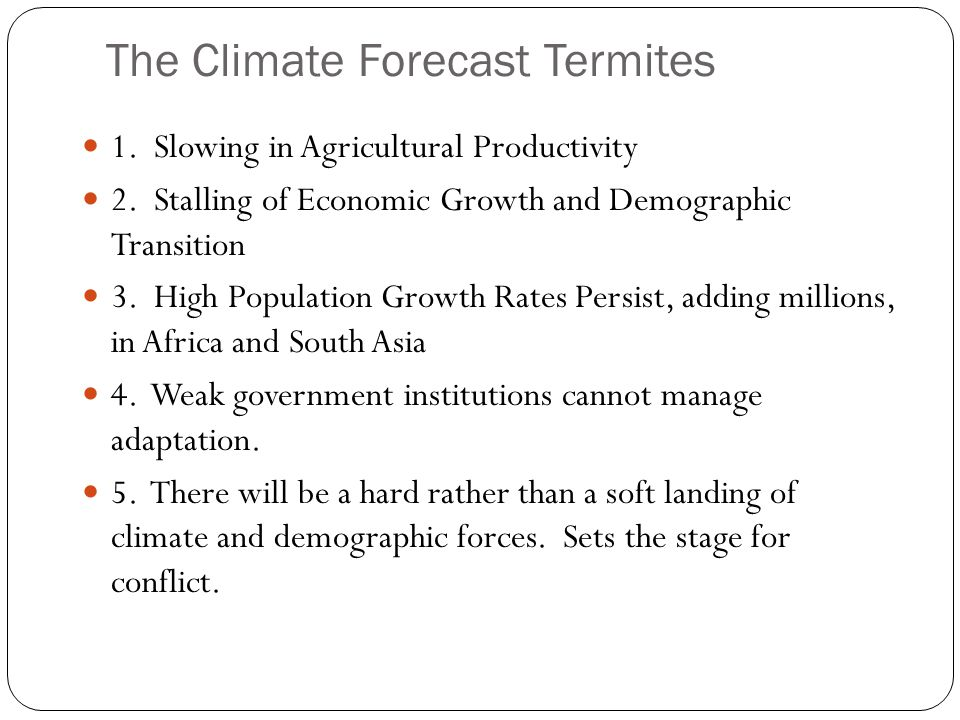 The Climate Forecast Termites 1. Slowing in Agricultural Productivity 2.