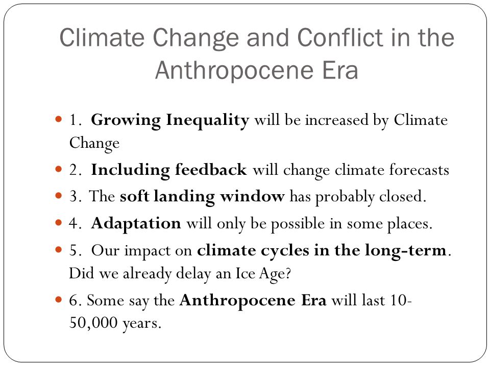 Climate Change and Conflict in the Anthropocene Era 1.