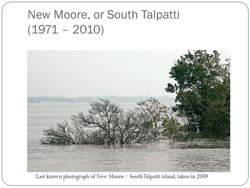 Last known photograph of New Moore / South Talpatti island, taken in 2009