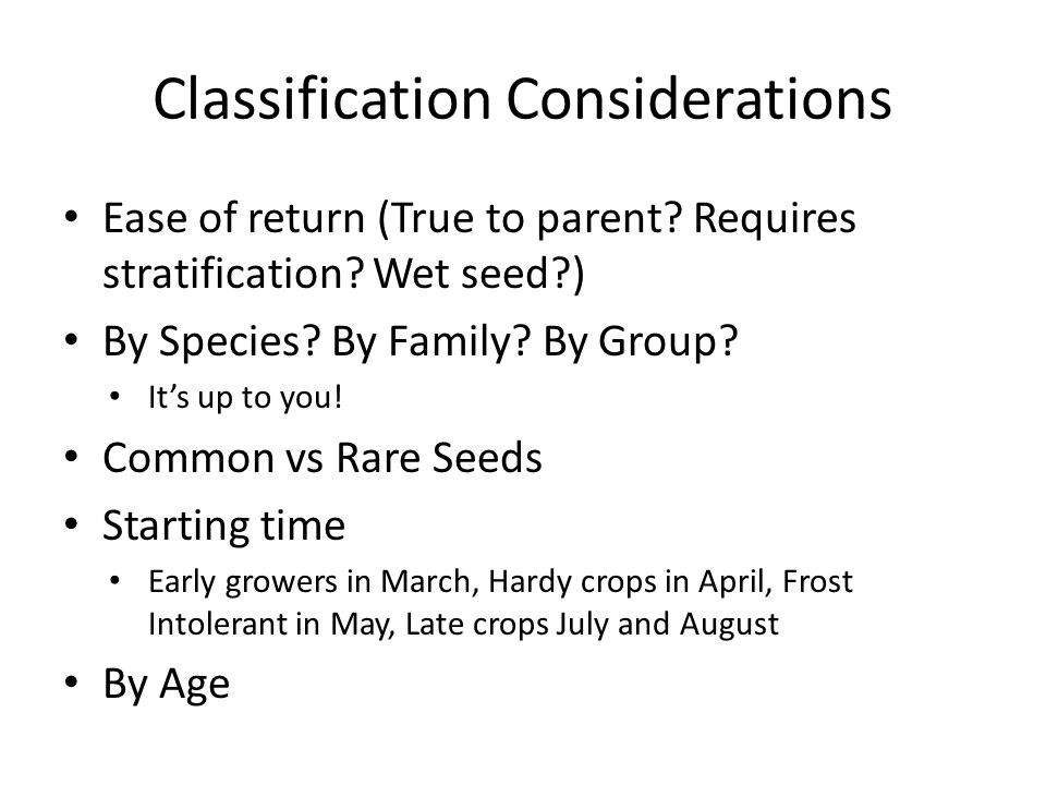 Classification Considerations Ease of return (True to parent.