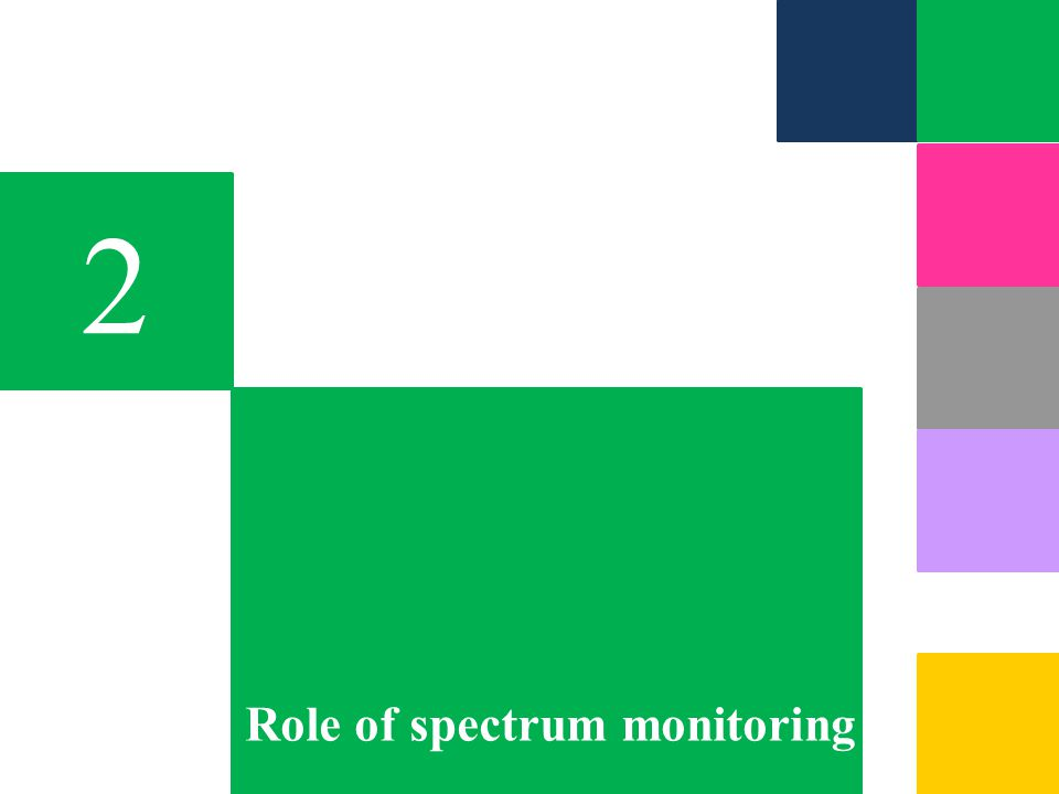 Spectrum Management Spectrum Monitoring Legal & Regulatory foundation for NSMS Spectrum Planning and Allocation Spectrum Engineering Rules, Regulations and associated standards Frequency coordination and notification Licensing, Assignment and billing Inspection of radio installations Lawenforce ment