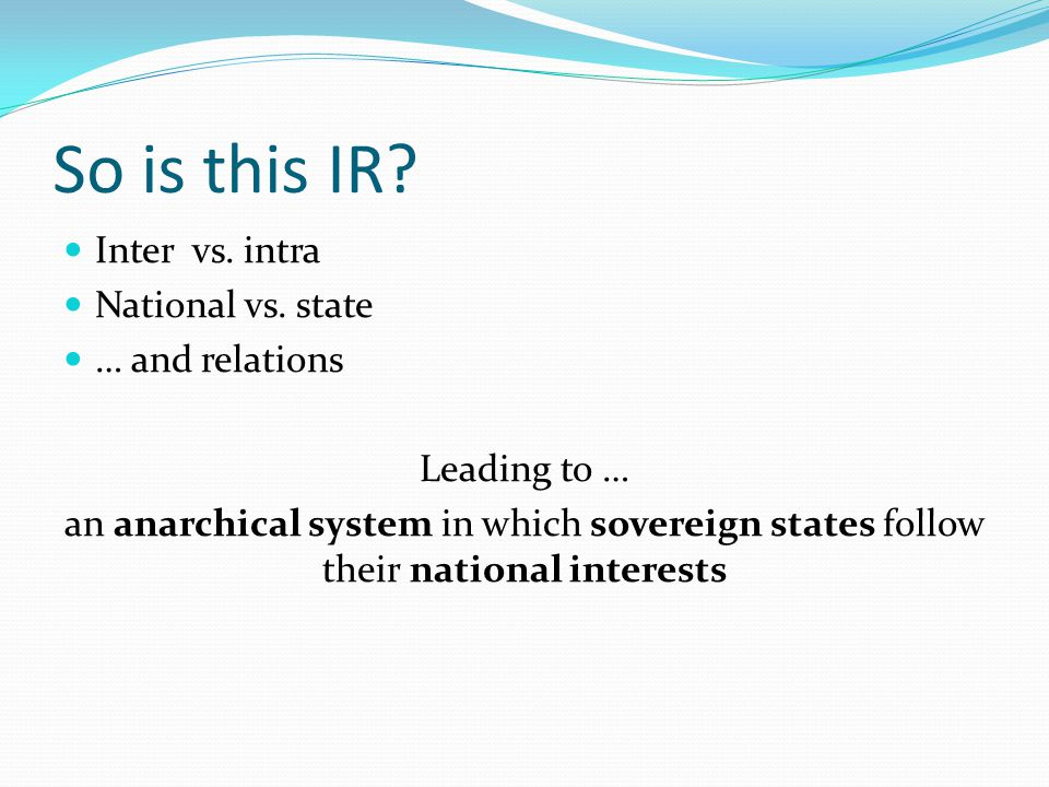 So is this IR.Inter vs. intra National vs.