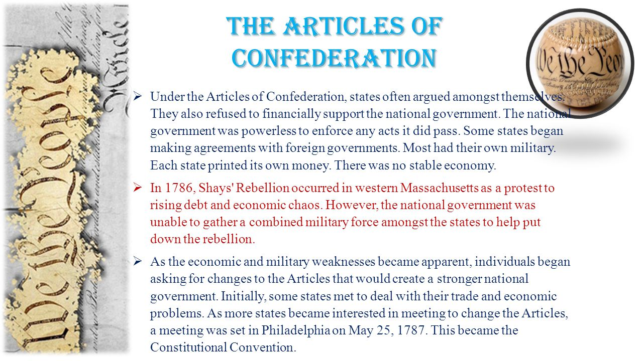 The Articles of Confederation  Under the Articles of Confederation, states often argued amongst themselves.