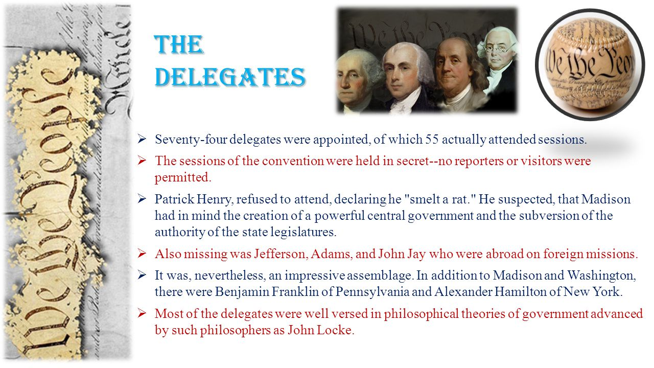 Thedelegates  Seventy-four delegates were appointed, of which 55 actually attended sessions.