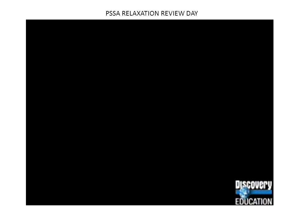 PSSA RELAXATION REVIEW DAY