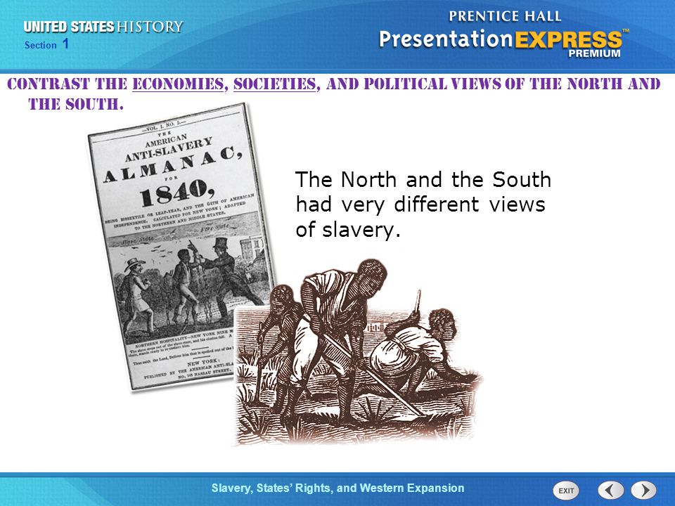 Chapter 25 Section 1 The Cold War Begins Section 1 Slavery, States' Rights, and Western Expansion Contrast the economies, societies, and political views of the North and the South.
