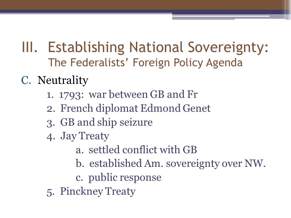 III. Establishing National Sovereignty: The Federalists' Foreign Policy Agenda C.Neutrality 1.