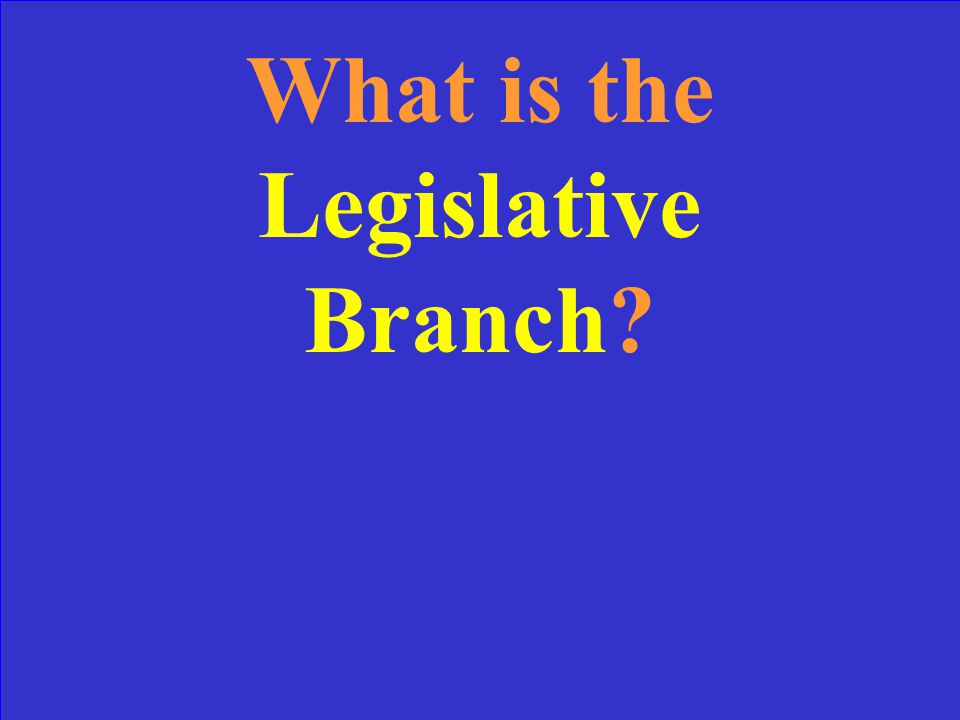 The main responsibility of the Legislative Branch, Executive Branch & Judicial Branch.