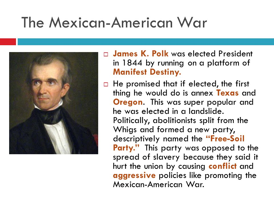 The Mexican-American War  James K.
