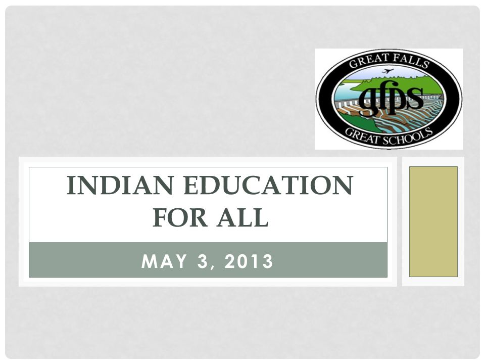 MAY 3, 2013 INDIAN EDUCATION FOR ALL
