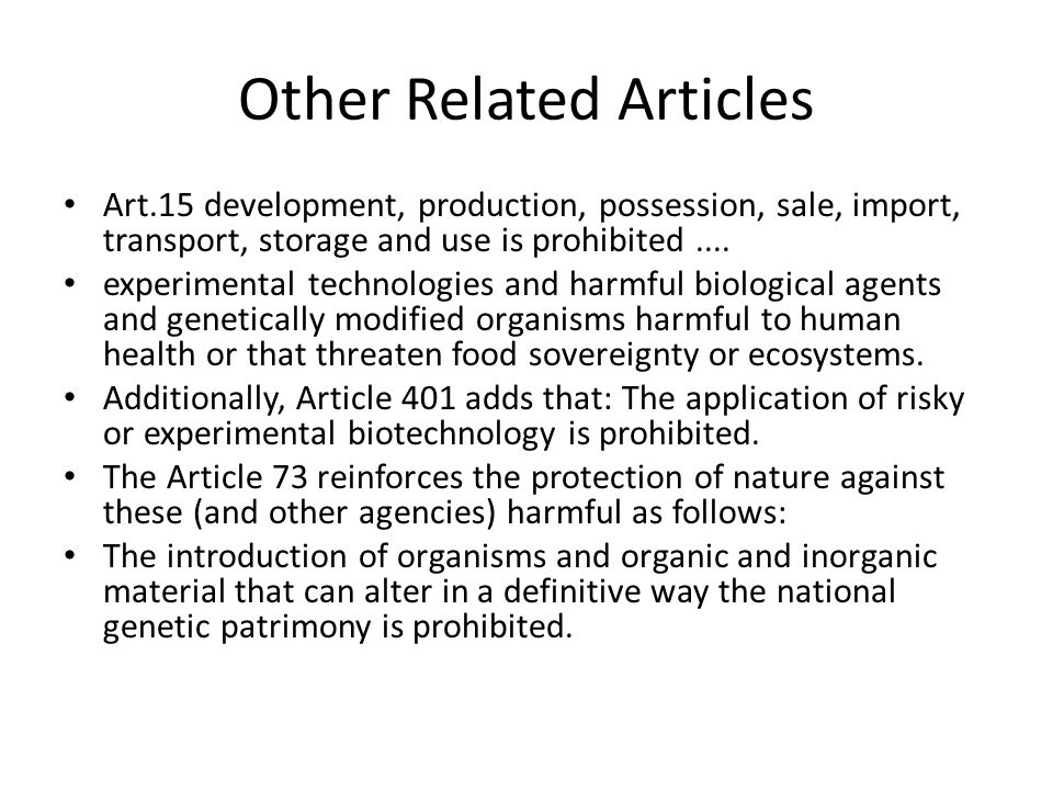 Other Related Articles Art.15 development, production, possession, sale, import, transport, storage and use is prohibited....
