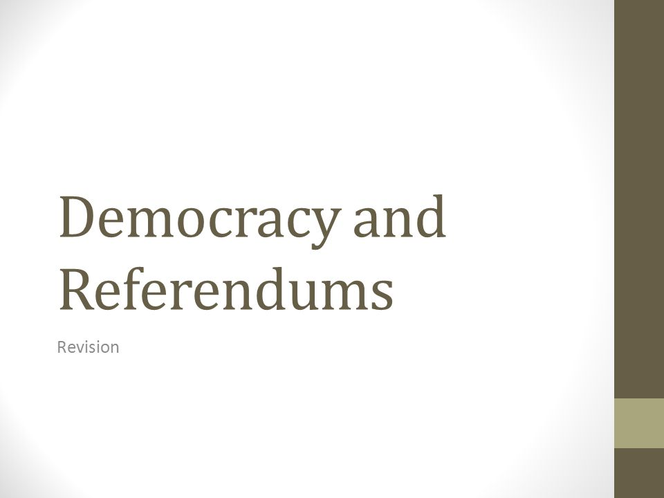 Democracy and Referendums Revision