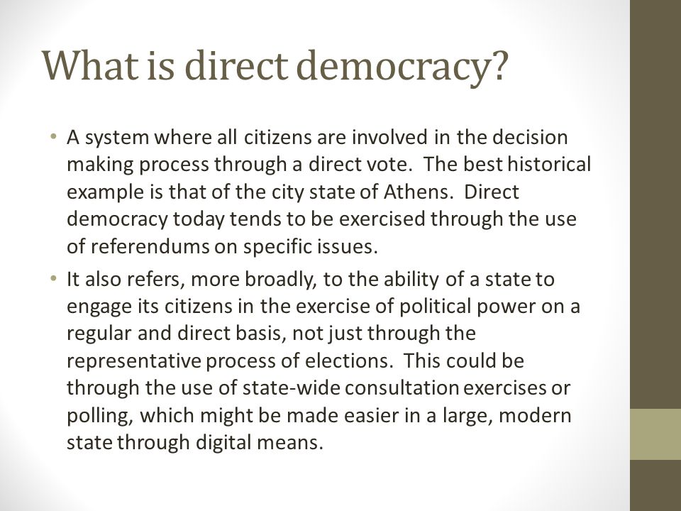 Referendums - FOR Introduces Direct Democracy Encourages political participation Checks an 'elective dictatorship' Provides clear answer to specific question Unites divided parties Provides mandate for controversial issues Legitimise important decisions regarding the constitution