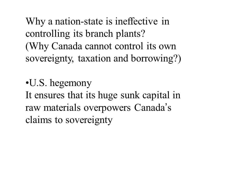Why a nation-state is ineffective in controlling its branch plants.