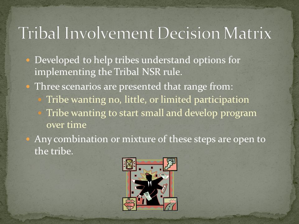 Developed to help tribes understand options for implementing the Tribal NSR rule.