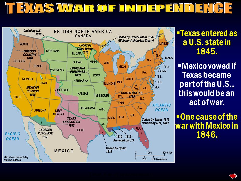 Texas War of Independence1  Texas entered as a U.S.
