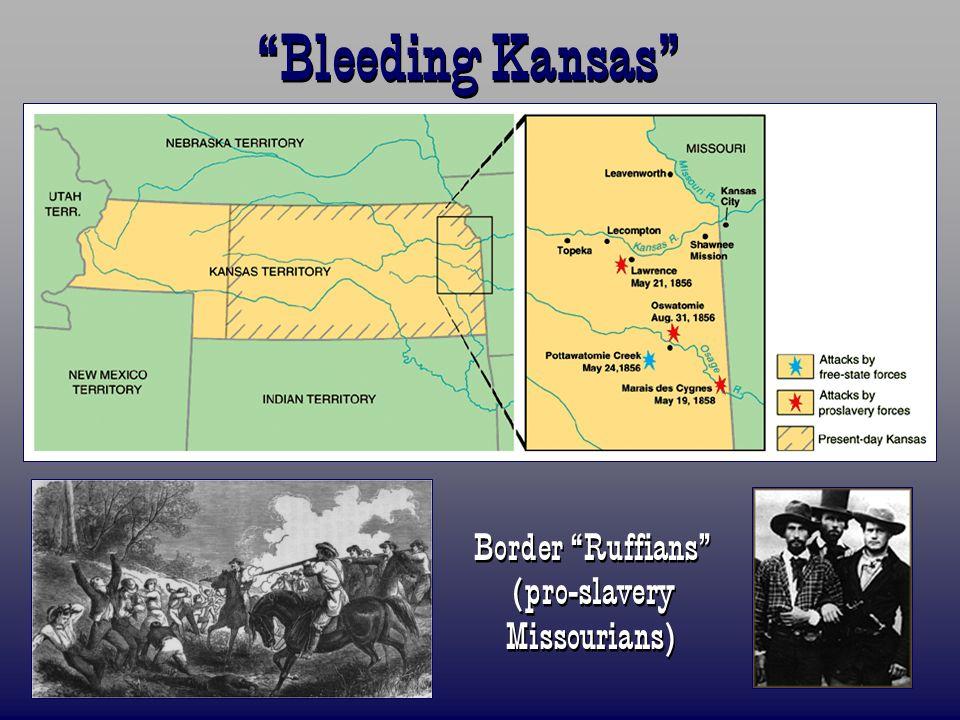"""Bleeding Kansas"" Border ""Ruffians"" (pro-slavery Missourians)"