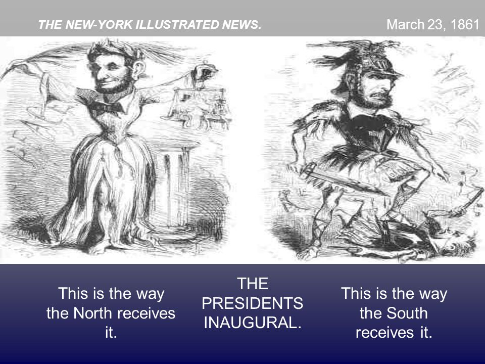 This is the way the North receives it. THE PRESIDENTS INAUGURAL. This is the way the South receives it. THE NEW-YORK ILLUSTRATED NEWS. March 23, 1861