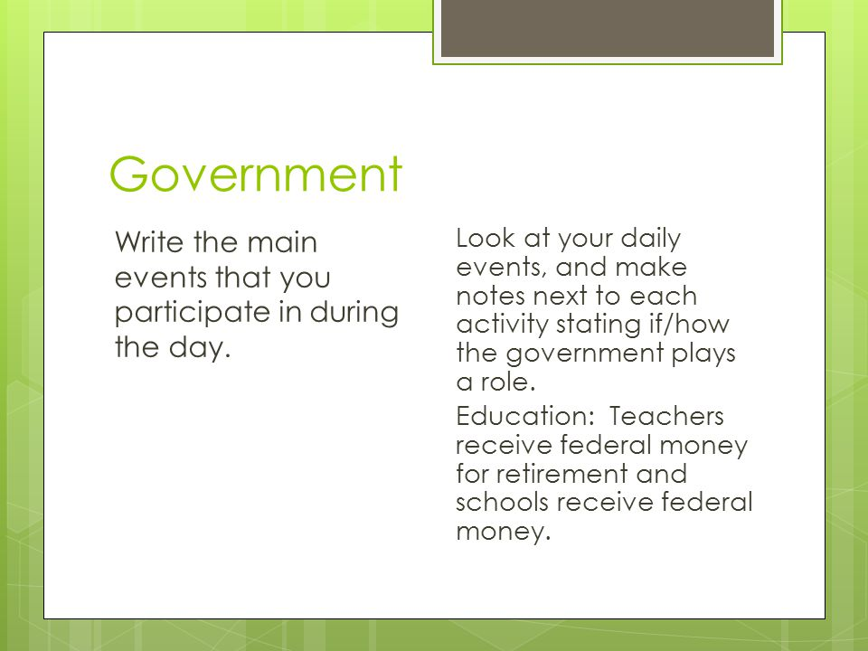 Government Write the main events that you participate in during the day.